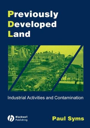Previously Developed Land: Industrial Activities and Contamination, 2nd Edition (1405106972) cover image