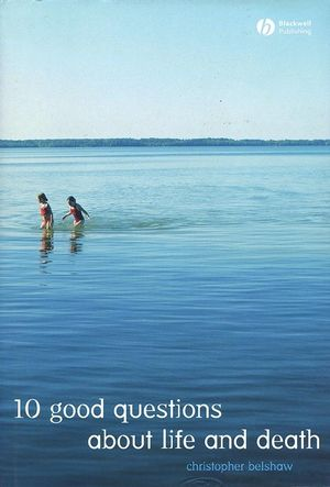 10 Good Questions About Life And Death (1405125772) cover image