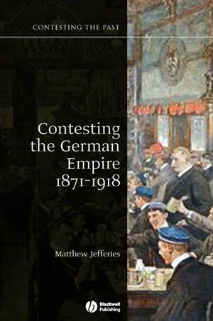 Contesting the German Empire 1871 - 1918