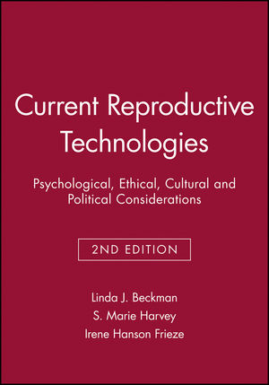 Current Reproductive Technologies: Psychological, Ethical, Cultural and Political Considerations, 2nd Edition
