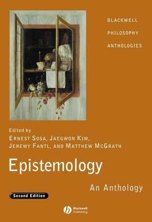 Epistemology: An Anthology, 2nd Edition
