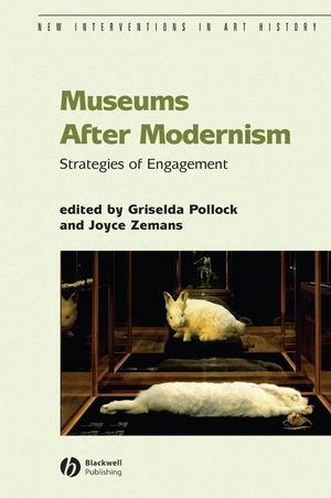 Museums After Modernism: Strategies of Engagement (1405182172) cover image