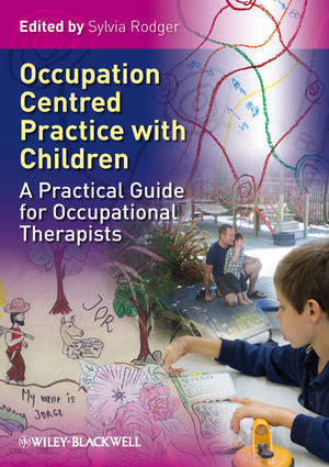 Occupation Centred Practice with Children: A Practical Guide for Occupational Therapists (1405184272) cover image