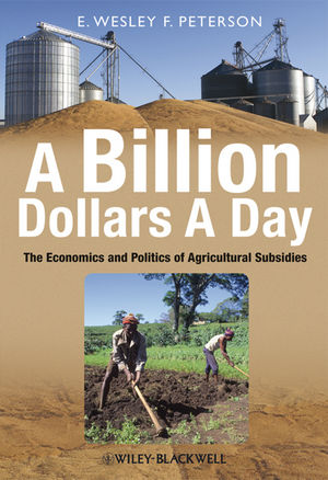A Billion Dollars a Day: The Economics and Politics of Agricultural Subsidies (1405185872) cover image