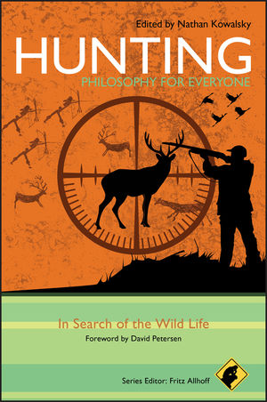 Hunting - Philosophy for Everyone: In Search of the Wild Life (1444341472) cover image