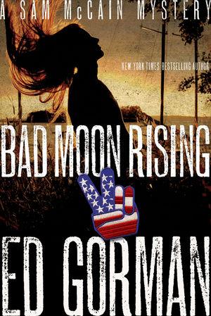 Bad Moon Rising: A Sam McCain Mystery