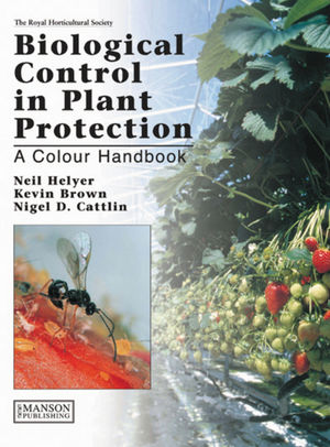 Biological Control in Plant Protection: A Colour Handbook