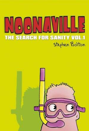 Noonaville: The Search for Sanity, Volume 1 (1841126772) cover image