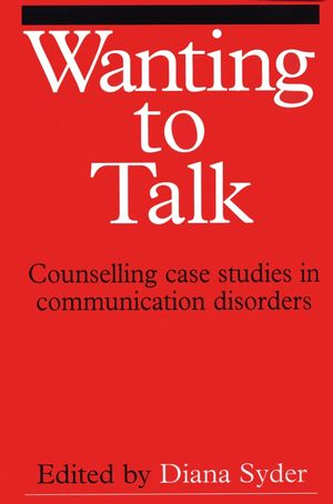 Wanting to Talk: Counselling Case Studies in Communication Disorders