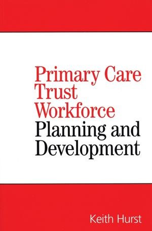 Primary Care Trust Workforce: Planning and Development