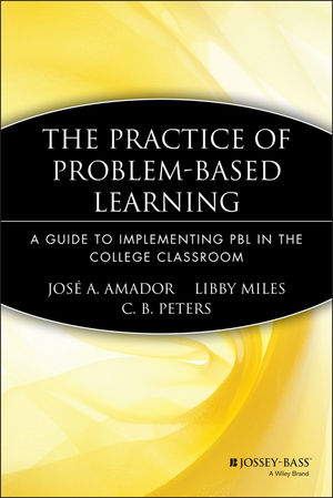 The Practice of Problem-Based Learning: A Guide to Implementing PBL in the College Classroom
