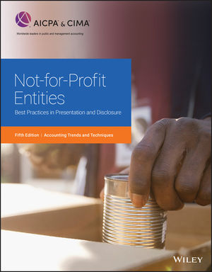 Not-for-Profit Entities: Best Practices in Presentation and Disclosure, 5th Edition
