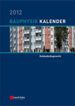 Bauphysik Kalender 2012: Schwerpunkt: Gebäudediagnostik