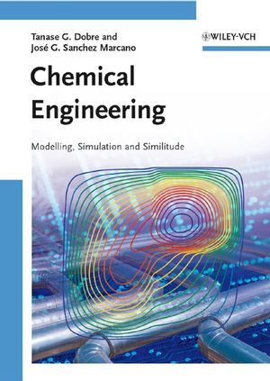 Chemical Engineering: Modeling, Simulation and Similitude (3527306072) cover image