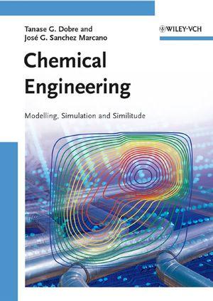 Chemical Engineering: Modeling, Simulation and Similitude