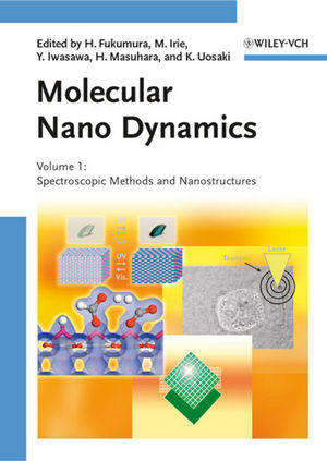 Molecular Nano Dynamics: Volume I: Spectroscopic Methods and Nanostructures / Volume II: Active Surfaces, Single Crystals and Single Biocells, 2 Volume Set