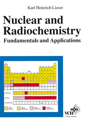 Nuclear and Radiochemistry: Fundamentals and Applications