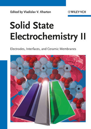Solid State Electrochemistry II: Electrodes, Interfaces and Ceramic Membranes  (3527635572) cover image