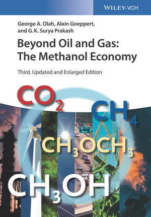 Beyond Oil and Gas: The Methanol Economy, 3rd Edition