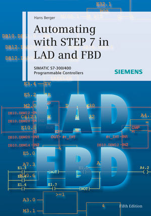 Automating with STEP 7 in LAD and FBD: SIMATIC S7-300/400 Programmable Controllers, 5th Edition (3895789372) cover image