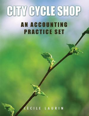 City Cycle Shop: An Accounting Practice Set (EHEP001072) cover image
