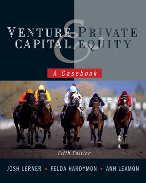 Venture Capital and Private Equity: A Casebook, 5th Edition (EHEP002072) cover image