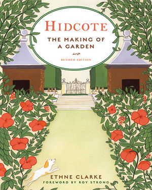 Hidcote: The Making of a Garden, Revised Edition