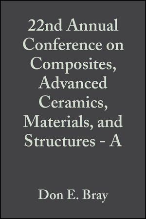 22nd Annual Conference on Composites, Advanced Ceramics, Materials, and Structures - A, Volume 19, Issue 3