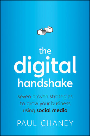 The Digital Handshake: Seven Proven Strategies to Grow Your Business Using Social Media