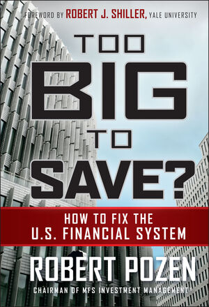 Too Big to Save? How to Fix the U.S. Financial System  (0470572973) cover image