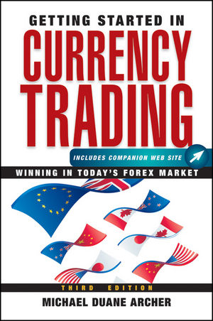 Getting Started in Currency Trading: Winning in Today's Forex Market, 3rd Edition