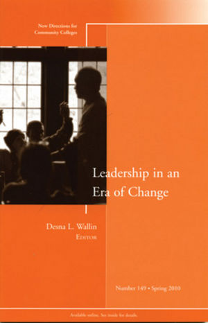 Leadership in an Era of Change: New Directions for Community Colleges, Number 149 (0470637773) cover image