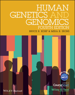 Human Genetics and Genomics, Includes Wiley E-Text, 4th Edition