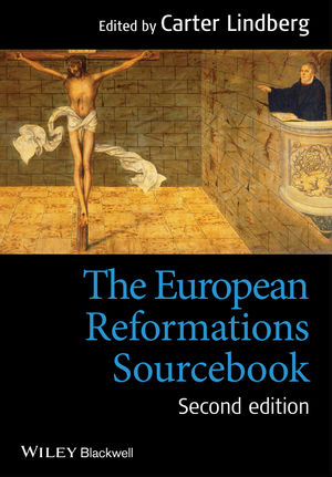 The European Reformations Sourcebook, 2nd Edition