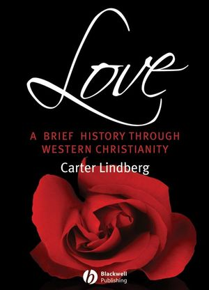 Love: A Brief History Through Western Christianity (0470695773) cover image