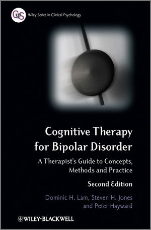 Cognitive Therapy for Bipolar Disorder: A Therapist's Guide to Concepts, Methods and Practice, 2nd Edition