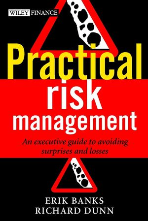 Practical Risk Management: An Executive Guide to Avoiding Surprises and Losses (0470849673) cover image