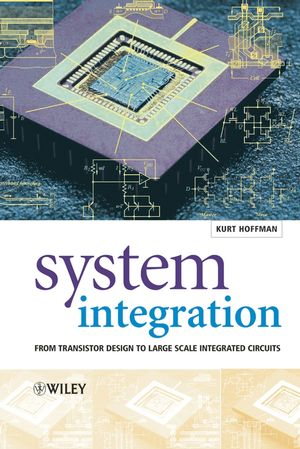 System Integration: From Transistor Design to Large Scale Integrated Circuits  (0470854073) cover image