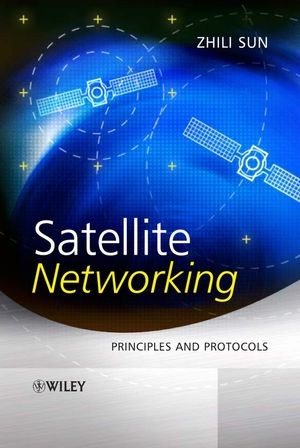 Satellite Networking: Principles and Protocols (0470870273) cover image