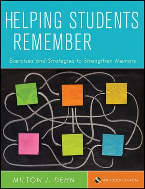 Helping Students Remember: Exercises and Strategies to Strengthen Memory, Includes CD-ROM (0470919973) cover image