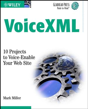 VoiceXML: 10 Projects to Voice Enable Your Web Site