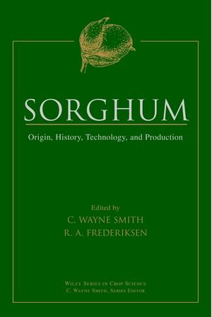 Sorghum: Origin, History, Technology, and Production