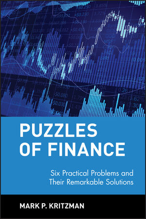 Puzzles of Finance: Six Practical Problems and Their Remarkable Solutions (0471246573) cover image