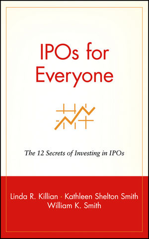 IPOs for Everyone: The 12 Secrets of <span class='search-highlight'>Investing</span> in IPOs