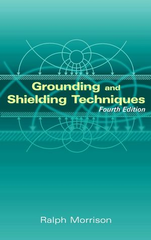 Grounding and Shielding Techniques, 4th Edition