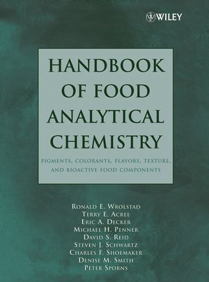 Handbook of Food Analytical Chemistry, Pigments, Colorants, Flavors, Texture, and Bioactive Food Components (0471718173) cover image