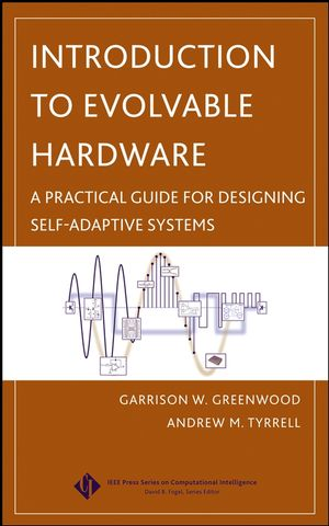 Introduction to Evolvable Hardware: A Practical Guide for Designing Self-Adaptive Systems (0471719773) cover image