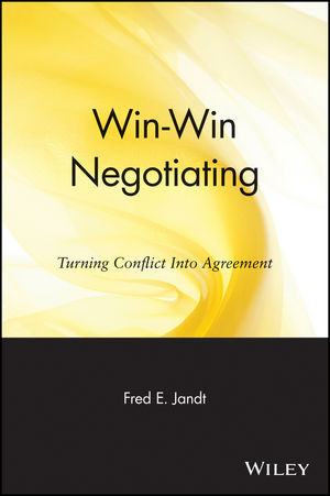 Win-Win Negotiating: Turning Conflict Into Agreement