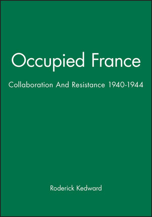 Occupied France: Collaboration And Resistance 1940-1944