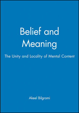 Belief and Meaning: The Unity and Locality of Mental Content